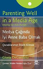 Medya Çağında İyi Anne Baba Olmak