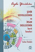 Şehir Sosyolojisinin ve İnsan Ekolojisinin Teorik Temelleri