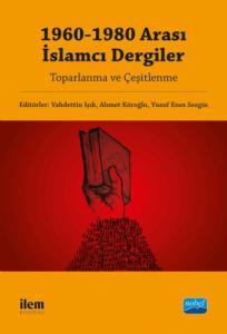 1960-1980 Arası İslamcı Dergiler - Toparlanma ve Çeşitlenme