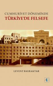 Cumhuriyet Döneminde TÜRKİYE'DE FELSEFE