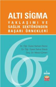 ALTI SİGMA Yaklaşımı ve Sağlık Sektöründen Başarı Örnekleri