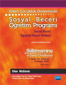 Erken Çocukluk Döneminde SOSYAL BECERİ ÖĞRETİM PROGRAMI - Sosyal Beceri Öğretimi Öncesi Rehberi - SKILLSTREAMING IN EARLY CHILDHOOD - A Guide for Teaching Prosocial Skills