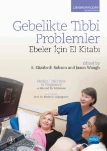 GEBELİKTE TIBBİ PROBLEMLER: Ebeler İçin El Kitabı - MEDICAL DISORDERS IN PREGNANCY: A Manual for Midwives