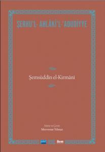 ŞERHU'L- AHLÂKİ'L-'ADUDİYYE-Şemsüddîn el-Kirmânî