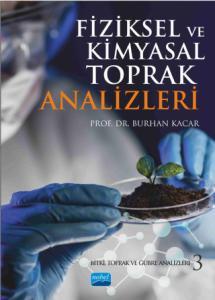 FİZİKSEL ve KİMYASAL TOPRAK ANALİZLERİ: Bitki, Toprak ve Gübre Analizleri 3