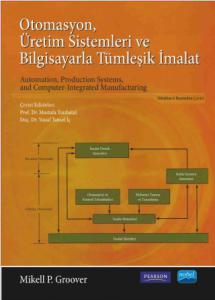 OTOMASYON, ÜRETİM SİSTEMLERİ VE BİLGİSAYARLA TÜMLEŞİK İMALAT - Automation, Production Systems, and Computer-Integrated Manufacturing