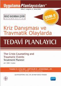 KRİZ DANIŞMASI ve TRAVMATİK OLAYLARDA TEDAVİ PLANLAYICI  - DSM-5 ile Güncellenmiş - The Crisis Counseling and Traumatic Events Treatment Planner