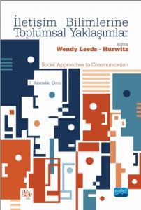 İLETİŞİM BİLİMLERİNE TOPLUMSAL YAKLAŞIMLAR-Social Approaches to Communication
