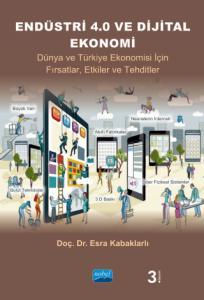 ENDÜSTRİ 4.0 VE PAYLAŞIM EKONOMİSİ - Dünya ve Türkiye Ekonomisi İçin Fırsatlar, Etkiler ve Tehditler