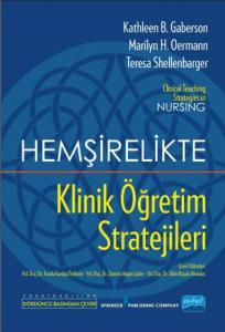 HEMŞİRELİKTE KLİNİK ÖĞRETİM STRATEJİLERİ -  Clinical Teaching Strategies In Nursing