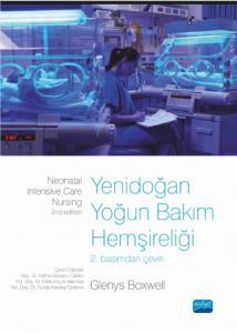 YENİDOĞAN YOĞUN BAKIM HEMŞİRELİĞİ - Neonatal Intensive Care Nursing