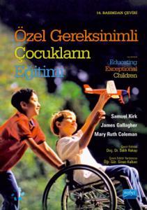 ÖZEL GEREKSİNİMLİ ÇOCUKLARIN EĞİTİMİ - Educating Exceptional Children