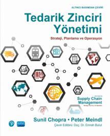 TEDARİK ZİNCİRİ YÖNETİMİ Strateji, Planlama ve Operasyon - Supply Chain Management Strategy, Planning, and Operation