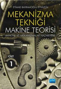 MEKANİZMA TEKNİĞİ - Makine Teorisi (Makine ve Mekanizmalar Nazariyesi) - Cilt 1