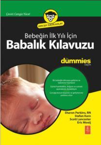 Bebeğin İlk Yılı İçin Babalık Kılavuzu for Dummies - Dad's Guide to Baby's First Year for Dummies