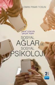 """""""Sanal"""" Ortamda """"Gerçek"""" Kişiler: SOSYAL AĞLAR VE SOSYAL PSİKOLOJİ"""