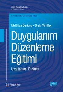 DUYGULANIM DÜZENLEME EĞİTİMİ - Uygulamacı El Kitabı / AFFECT REGULATION TRAINING - A Practitioners' Manual
