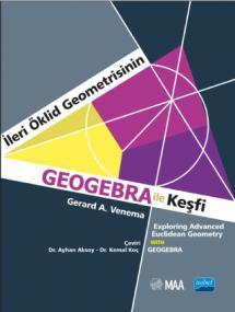 İLERİ ÖKLİD GEOMETRİSİNİN GEOGEBRA İLE KEŞFİ - Exploring Advanced Euclidean Geometry With Geogebra