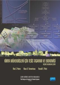 KİMYA MÜHENDİSLERİ İÇİN TESİS TASARIMI VE EKONOMİSİ - Plant Design and Economics for Chemical Engineers