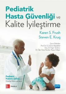 PEDİATRİK HASTA GÜVENLİĞİ VE KALİTE İYİLEŞTİRME - Pediatric Patient Safety and Quality Improvement