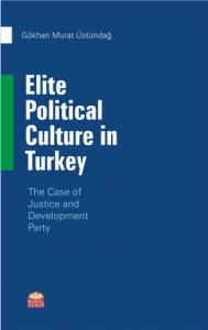 Elite Political Culture in Turkey - The Case of Justice and Development Party