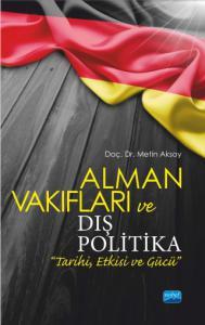 """Alman Vakıfları ve Dış Politika """"Tarihi, Etkisi ve Gücü"""""""