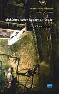 PÜSKÜRTME BETON KAPLAMALI TÜNELLER: GİRİŞ / Sprayed Concrete Lined Tunnels: An Introduction