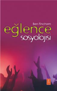 EĞLENCE SOSYOLOJİSİ - The Sociology Of Fun