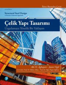 ÇELİK YAPI TASARIMI - Uygulamaya Yönelik Bir Yaklaşım / STRUCTURAL STEEL DESIGN A Practice-Oriented Approach