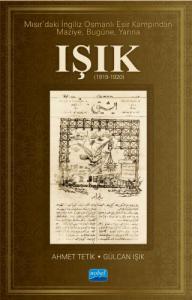 Mısır'daki İngiliz Osmanlı Esir Kampından Maziye, Bugüne, Yarına IŞIK (1919-1920)