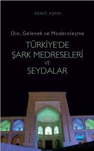 -Din, Gelenek ve Modernleşme- TÜRKİYE'DE ŞARK MEDRESELERİ VE SEYDALAR