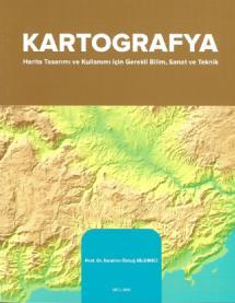 KARTOGRAFYA - Harita Tasarımı ve Kullanımı İçin Sanat ve Teknik