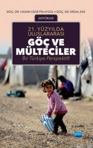 21.Yüzyılda Uluslararası GÖÇ VE MÜLTECİLER: Bir Türkiye Perspektifi