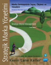 STRATEJİK MARKA YÖNETİMİ - İnşası, Ölçümü ve Marka Sermayesinin Yönetimi - STRATEGIC BRAND MANAGEMENT - Building, Measuring, and Managing Brand Equity