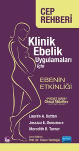 KLİNİK EBELİK UYGULAMALARI İÇİN CEP REHBERİ: EBENİN ETKİNLİĞİ - a Pocket Guide to CLINICAL MIDWIFERY: The Efficient Midwife