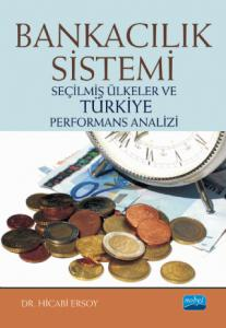 BANKACILIK SİSTEMİ - Seçilmiş Ülkeler ve Türkiye Performans Analizi