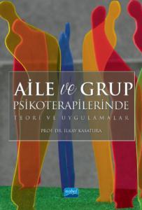 Aile ve Grup Psikoterapilerinde Teori ve Uygulamalar