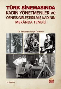 Türk Kadın Yönetmenler ve Özne(s)neleştirilmiş Kadının Mekânda Temsili