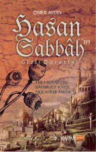 HASAN SABBÂH'IN GİZLİ ÖĞRETİSİ - Ehl-i Sünnet'in Bâtıniliğe Karşı Mücadele Tarihi