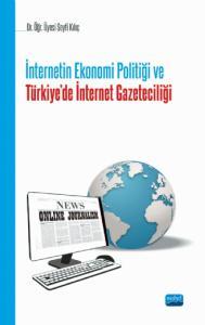 İnternetin Ekonomi Politiği ve Türkiye'de İnternet Gazeteciliği