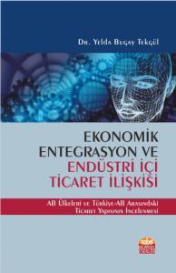 EKONOMİK ENTEGRASYON VE ENDÜSTRİ İÇİ TİCARET İLİŞKİSİ - AB Ülkeleri ve Türkiye-AB Arasındaki Ticaret Yapısının İncelenmesi