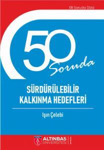 50 SORUDA SÜRDÜRÜLEBİLİR KALKINMA HEDEFLERİ