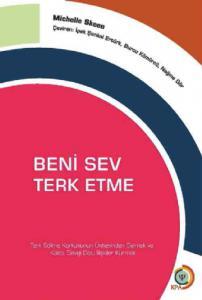 BENİ SEV, TERK ETME - Love Me, Don't Leave Me