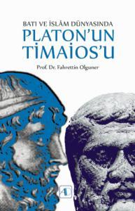 Batı ve İslâm Dünyasında PLATON'UN TİMAİOS'U