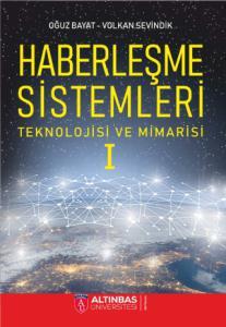 HABERLEŞME SİSTEMLERİ: Teknolojisi ve Mimarisi -I-