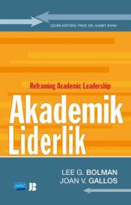 AKADEMİK LİDERLİK - Reframing Academic Leadership