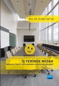 """İŞ YERİNDE MİZAH """"Mizahın Örgüt Bağlamında Değerlendirilmesi"""""""