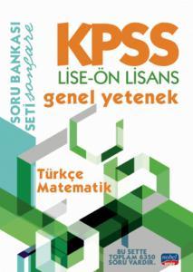 KPSS LİSE-ÖN LİSANS GENEL YETENEK SORU BANKASI / Türkçe - Matematik