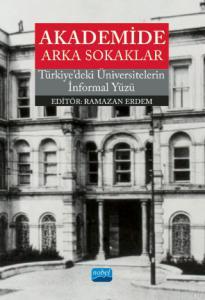 AKADEMİDE ARKA SOKAKLAR - Türkiye'deki Üniversitelerin İnformal Yüzü