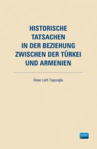 HISTORISCHE TATSACHEN IN DER BEZIEHUNG ZWISCHEN DER TÜRKEI UND ARMENIEN